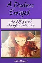 A Duchess Enraged: An After Dark Version Georgian Romance