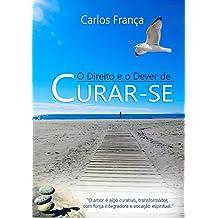 O DIREITO E O DEVER DE CURAR-SE (Portuguese Edition)
