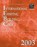 2003 International Existing Building Code (Softbound) (International Code Council Series)