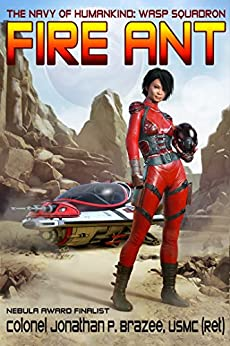Fire Ant (The Navy of Humanity: Wasp Squadron Book 1) by [Brazee, Jonathan P.]