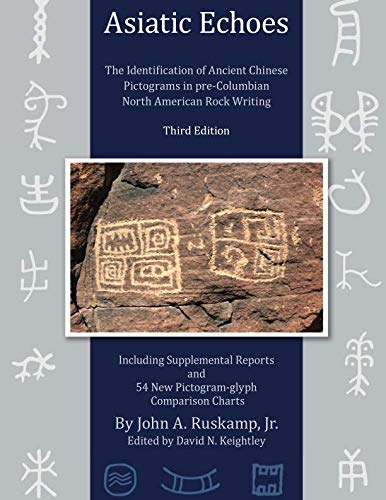 Asiatic Echoes: The Identification of Ancient Chinese Pictograms in pre-Columbian North American Rock Writing: 3rd ()