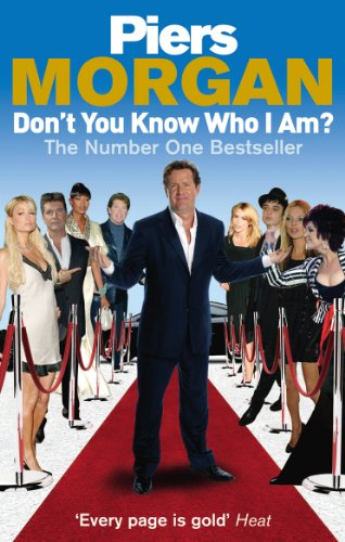 Don't You Know Who I Am?: Insider Diaries of Fame, Power and Naked Ambition