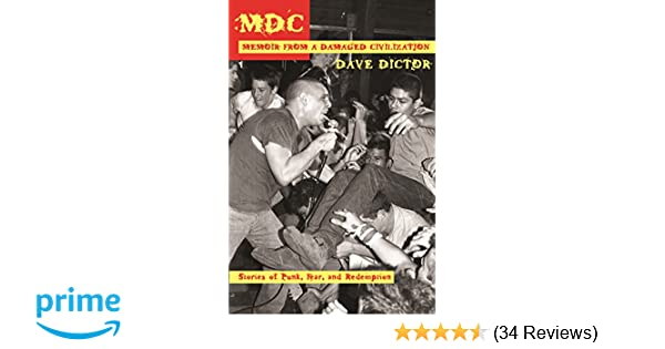 Mdc Memoir From A Damaged Civilization Stories Of Punk Fear And