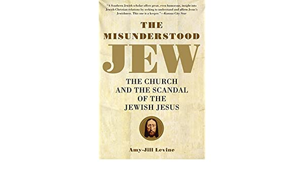 The Misunderstood Jew: The Church and the Scandal of the ...