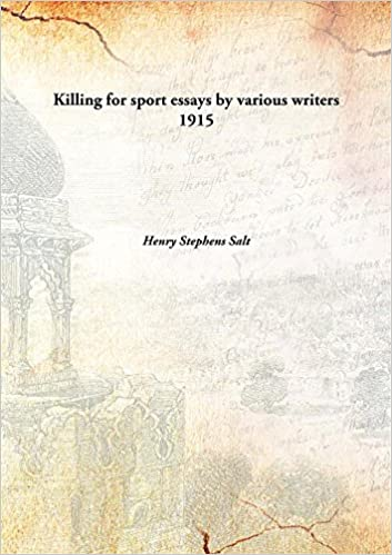 Killing For Sport Essays By Various Writers  Hardcover Henry  Killing For Sport Essays By Various Writers  Hardcover Henry  Stephens Salt  Books  Amazonca Expert Writer Online also Article Writing Company  Science Essays Topics