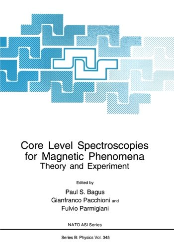 Core Level Spectroscopies for Magnetic Phenomena: Theory and Experiment (Nato Science Series B:)