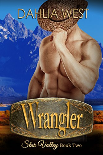 Wrangler (Star Valley Book 2) (Dahlia Stars)