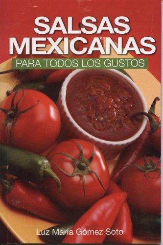 Salsas Mexicanas para todos los gustos (RTM Ediciones) (Spanish Edition) by Luz Maria Gomez Soto (2009-11-07): Luz Maria Gomez Soto: Amazon.com: Books