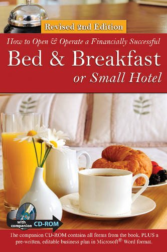 How to Open a Financially Successful Bed & Breakfast or Small Hotel (How to Open and Operate a Financially Successful...) (Opening A Bed And Breakfast Business Plan)
