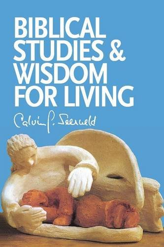 Biblical Studies and Wisdom for Living: Sundry Writings and Occasional Lectures