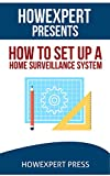 How to Set Up Home Surveillance - Secrets to Creating a Free Home Surveillance System