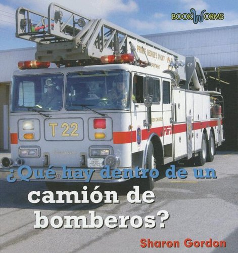 Que Hay Dentro De Un Camion De Bomberos?/What's Inside a Fire Truck? (Bookworms) (Spanish Edition) by Benchmark Books