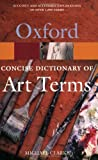 The Concise Oxford Dictionary of Art Terms, Michael Clarke and Deborah Clarke, 0192800434