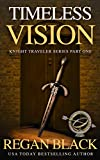 Timeless Vision: Knight Traveler Series, Part 1