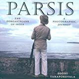Parsis: The Zoroastrians of India: A Photographic Journey