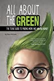 img - for All About the Green: The Teens' Guide to Finding Work and Making Money (Financial Literacy for Teens) book / textbook / text book