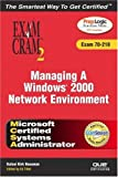 MCSA Managing a Windows 2000 Network Environment, Kalani Kirk Hausman and Ed Tittel, 0789728664