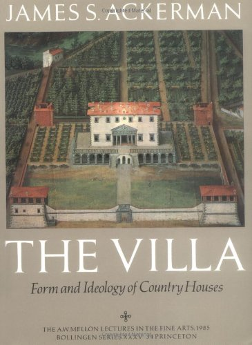 The Villa: Form and Ideology of Country Houses, 2nd Edition (Bollingen)