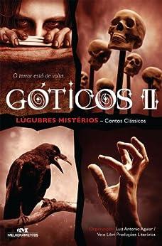 Góticos II: Lúgubres Mistérios – Contos Clássicos (Série Instalação) por [Aguiar, Luiz Antonio]