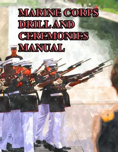 Marine Corps Drill and Ceremonies Manual (Marine Manual Drill)