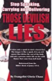 Stop Speaking, Carrying and Delivering Those Devilish Lies, Gloria Chase, 097961807X