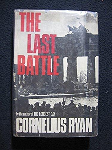 The Last Battle by Cornelius Ryan