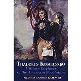 Thaddeus Kosciuszko, Francis C. Kajencki, 0962719048