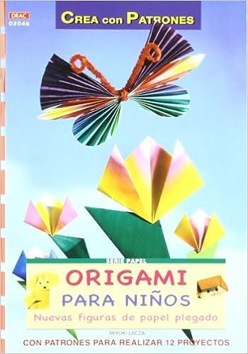 Origami para niños : nuevas figuras de papel plegado: Miyuki ...