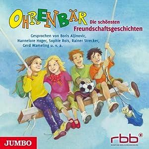 Ohrenbär: Die schönsten Freundschaftsgeschichten Hörbuch