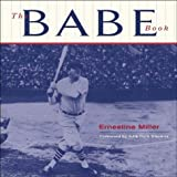 img - for The Babe Book by Ernestine Miller (2000-09-15) book / textbook / text book