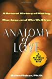 Anatomy of Love, Helen Fisher, 0449908976