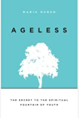 Ageless: The Secret to the Spiritual Fountain of Youth Paperback