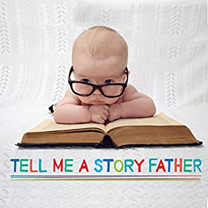 Tell Me a Story Father Audiobook