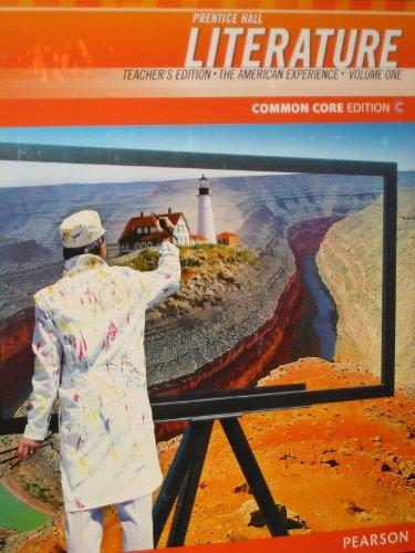 Prentice Hall Literature: The American Experience, Vol. 1, Teacher's Edition, Common Core Edition