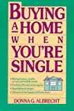 Buying a Home When You're Single, Donna G. Albrecht, 0471024996