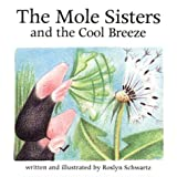 The Mole Sisters and the Cool Breeze, Roslyn Schwartz, 1550377701