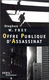 Offre publique d'assassinat, Frey, Stephen W.
