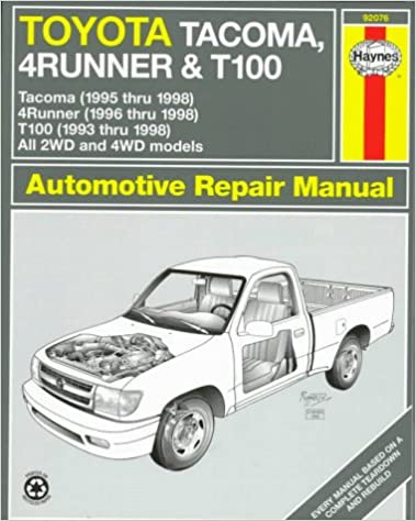 Toyota tacoma 4runner t100 automotive repair manual models toyota tacoma 4runner t100 automotive repair manual models covered 2wd and 4wd toyota tacoma 1995 thru 1998 4runner 1996 thru 1998 and t100 fandeluxe Gallery