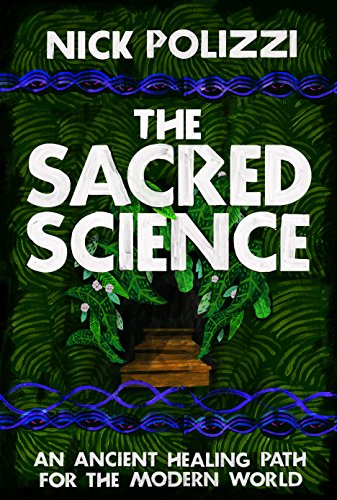 The Sacred Science: An Ancient Healing Path for the Modern World cover