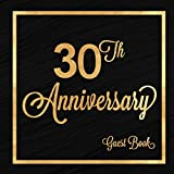 30th Anniversary Guest Book: Thirty Years Celebration Message Log Keepsake Memory Journal For Family Friends To Write In For Comments Advice And Best Wishes