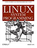 Linux System Programming, Robert Love, 0596009585
