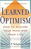 Learned Optimism: How to Change Your Mind and Your Life by Martin Seligman (1998-03-01)