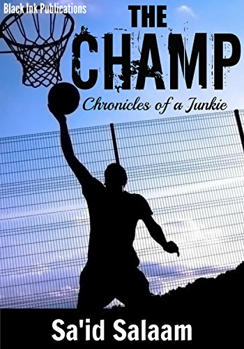 Search : THE CHAMP (Chronicles of a Junkie Book 1)