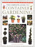 Complete Guide to Container Gardening, Stephanie Donaldson, 0754804925