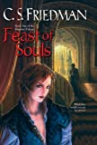 Feast of Souls, C. S. Friedman, 0756404320
