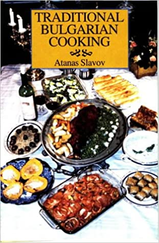 Traditional bulgarian cooking amazon atanas slavov traditional bulgarian cooking amazon atanas slavov 9780781805810 books forumfinder Image collections