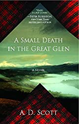 A Small Death in the Great Glen: A Novel (The Highland Gazette Mystery Series)