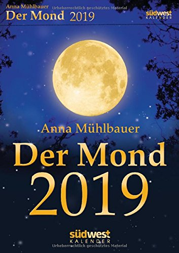 Der Mond 2019 Tagesabreißkalender Kalender – Tageskalender, 4. Juni 2018 Anna Mühlbauer Südwest Verlag 3517096474 Praktische Tipps