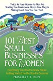 101 Best Small Businesses for Women, Priscilla Y. Huff, 0761505806