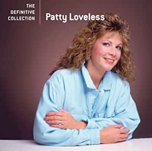 Patty Loveless Definitive Collection Amazon Com Music